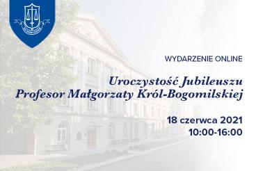 Jubileusz prof. dr hab. Małgorzaty Król-Bogomilskiej